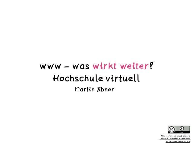 Einheit 1 - Martin Ebner This work is licensed under a  Creative Commons Attribution  4.0 International License. www – w...