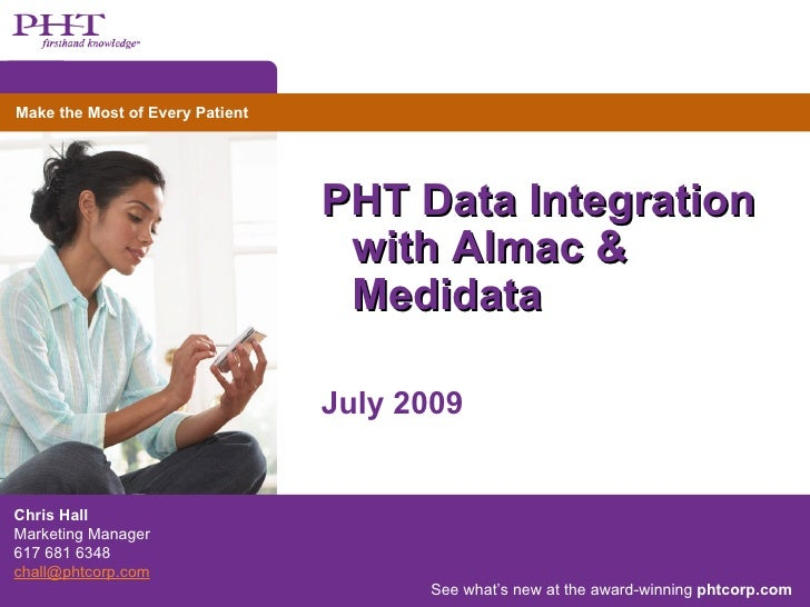 Make the Most of Every Patient                                      PHT Data Integration                                  ...