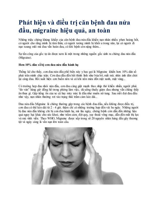 Phát hiện và điều trị căn bệnh đau nửa đầu, migraine hiệu quả, an toàn Những triệu chứng khủng khiếp của căn bệnh đau nửa ...