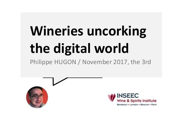 Wineriesuncorking thedigitalworld PhilippeHUGON/November2017,the3rd