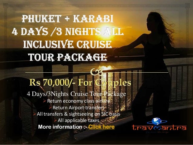 4 Days/3Nights Cruise Tour Package Return economy class airfare Return Airport transfers All transfers & sightseeing on...