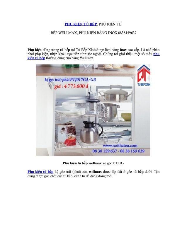 PHỤ KIỆN TỦ BẾP, PHỤ KIỆN TỦ BẾP WELLMAX, PHỤ KIỆN BẰNG INOX 0838159637  Phụ kiện dùng trong tủ bếp tại Tủ Bếp Xinh được l...