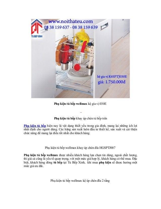 Phụ kiện tủ bếp wellmax kệ gia vị 030E  Phụ kiện tủ bếp khay úp chén tủ bếp trên Phụ kiện tủ bếp hiện nay là vật dụng thiế...
