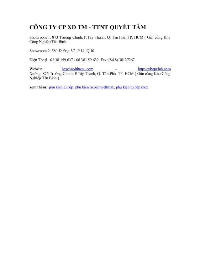 CÔNG TY CP XD TM - TTNT QUYẾT TÂM Showroom 1: 873 Trường Chinh, P.Tây Thạnh, Q. Tân Phú, TP. HCM ( Gần cổng Khu Công Nghiệ...