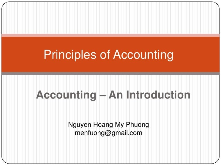 principle of accounts Principles of accounts syllabus rationale accounting is the financial information system that provides relevant information to those who manage or.