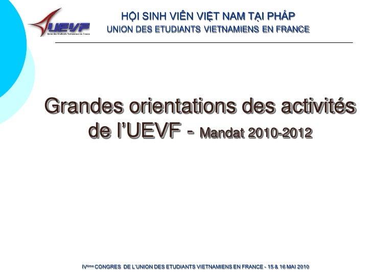 HỘI SINH VIÊN VIỆT NAM TẠI PHÁP             UNION DES ETUDIANTS VIETNAMIENS EN FRANCE     Grandes orientations des activit...