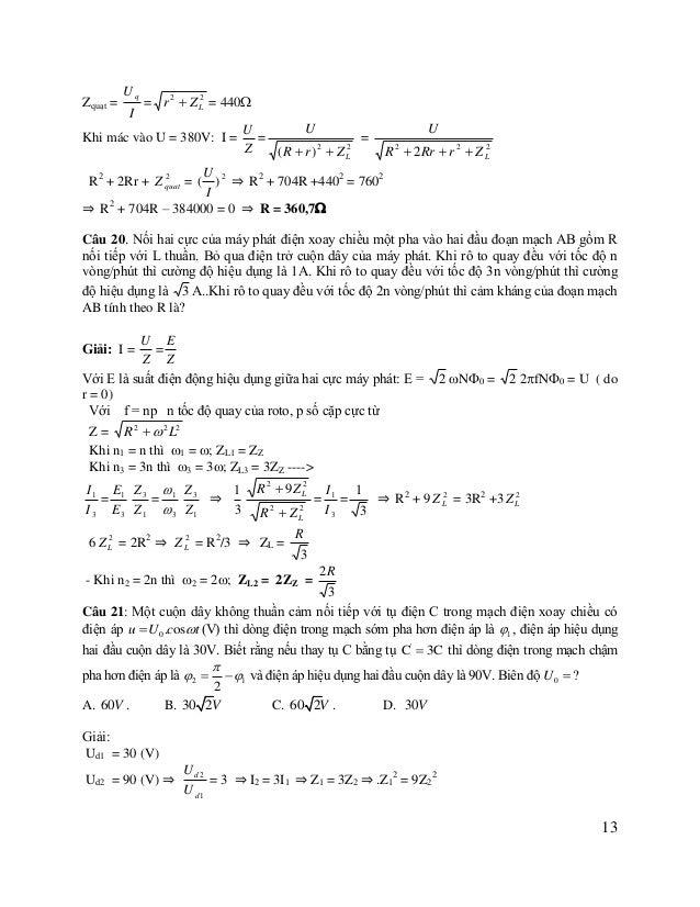⇒ R2 + (ZL – ZC1)2 = 9R2 + 9(ZL -  Z C1 2 ) ⇒ 2(R2 +ZL2 ) = ZLZC1 3  2 2( R 2  Z L ) ⇒ ZC1 = ZL  U d1 Z1 U = ⇒ U = Ud1 = ...