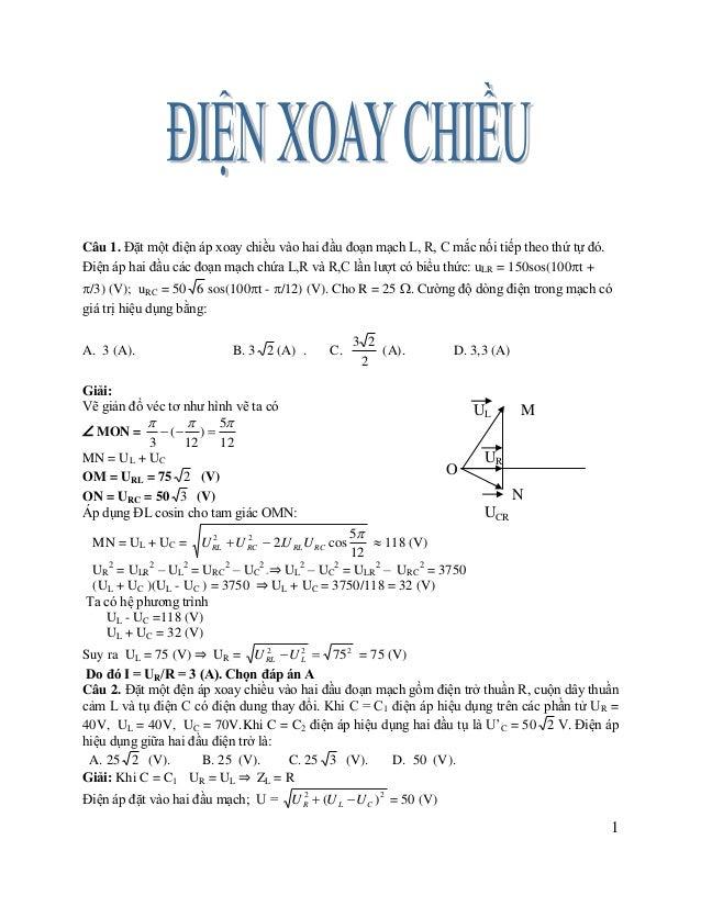 Khi C = C2 ⇒ U'R = U'L U = U ' 2 (U ' L U C 2 ) 2 = 50 (V) ⇒ U'R = 25 2 (V). Chọn đáp án A R  1 (H) và 4 tụ điện C. Cho...