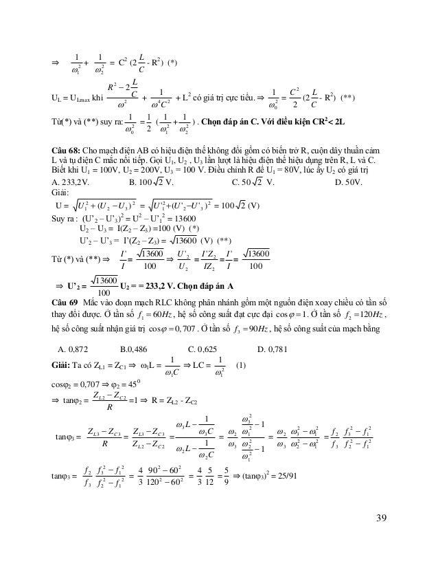 ⇒  1 25 106 ⇒ cos23 = 81/106 ⇒ cos3 = 0,874. 1  2 cos  3 81 81  Đáp án A  Câu 70: Một đoạn mạch AB gồm hai đoạn mạch...