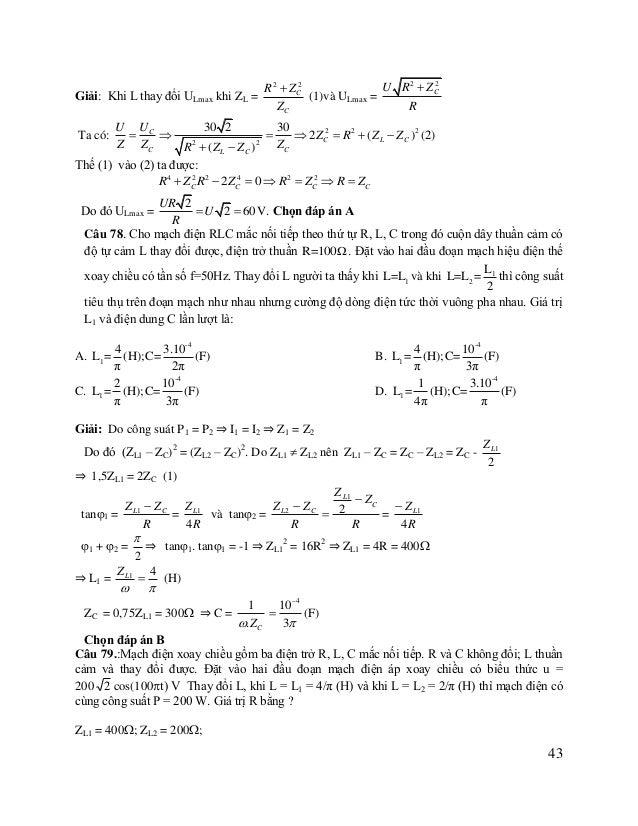 P1 = P2 ⇒ I1 = I2 ⇒ (ZL1 – ZC) = -((ZL2 – ZC) ⇒> ZC = (ZL1 + ZL2)/2 = 300 (200) 2 R U 2R P1 = 2 ⇒ 200 =  2 ⇒ R2 + 1002 =...