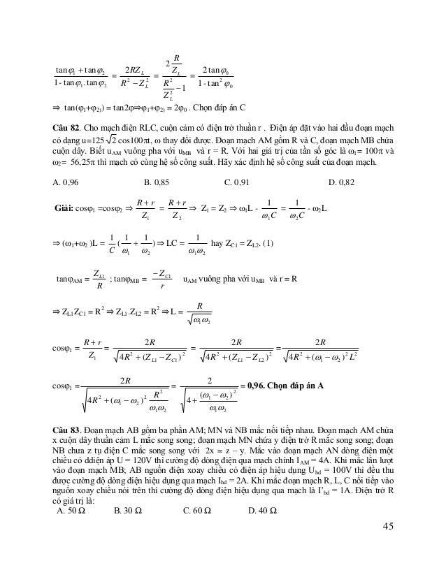 Giải: Ta có: ZAM =  Z ZL 120 R ; ZMN = = = 30 () (1) và ZNB = C 4 x z y  Khi UMB = UAB = 100 (V) thì IMB = IAB = 2 (A) ⇒ ...