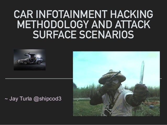 Car Infotainment Hacking Methodology and Attack Surface