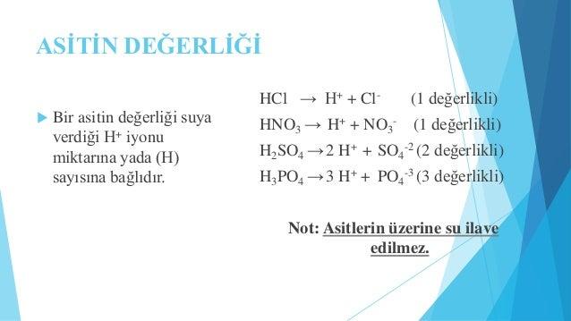 Günlük Yaşamda  Asitler   Sirke, seyreltik bir  asetikasit(CH3COOH) çözeltisidir.   Araba akülerinde sülfirik asit  (H2S...