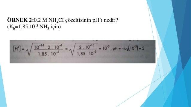 ÖRNEK:0,6 molar CH3-COOH ile 0,3 molar CH3-COONA içeren bir  tampon çözeltisinin;  a)pH değeri nedir?  b)bir litre çözelti...