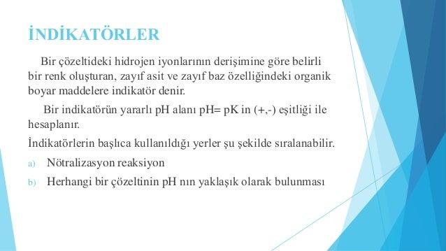 KAYNAKLAR   http://gokhankimyaci.blogspot.com.tr/2009/12/asitler-ve-bazlar-asit-ve-bazlarn.  html   http://chemwiki.ucda...