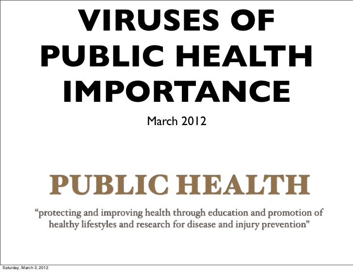 VIRUSES OF                  PUBLIC HEALTH                   IMPORTANCE                                          March 2012...