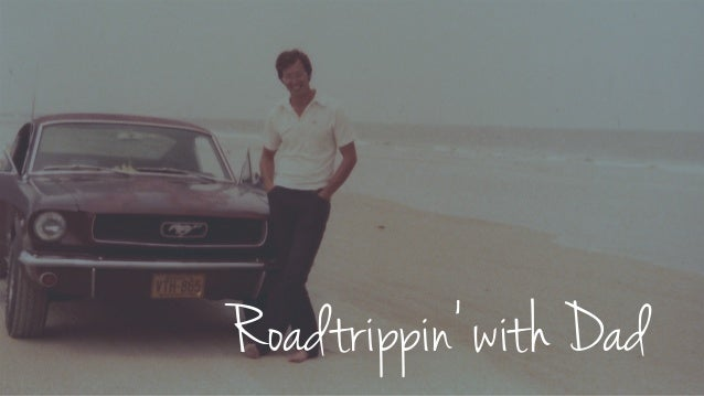 Roadtrippin' with Dad