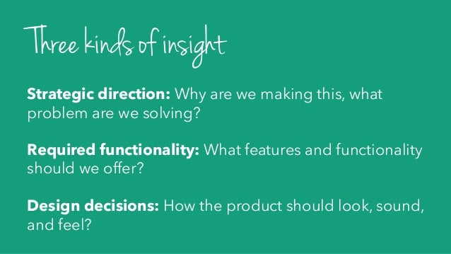 Strategic direction: Why are we making this, what problem are we solving? Required functionality: What features and functi...