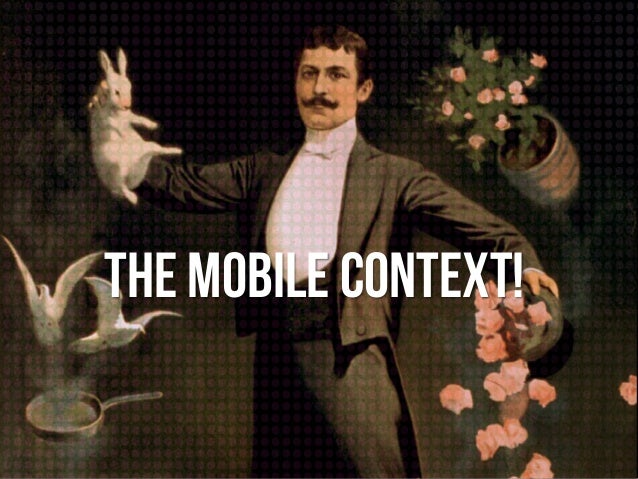 The mobile context!