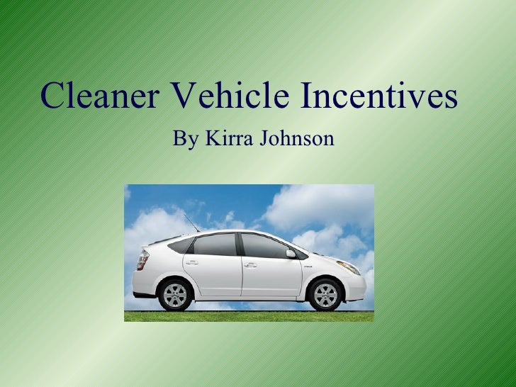 Cleaner Vehicle Incentives By Kirra Johnson