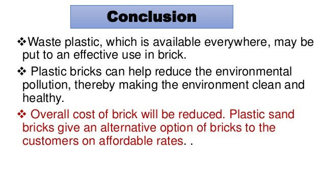 Utilization of waste plastic in manufacturing of bricks