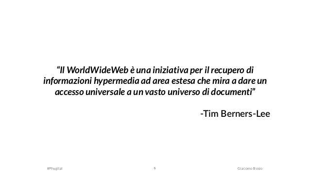 """#Phygital Giacomo Bosio5 """"Il WorldWideWeb è una iniziativa per il recupero di informazioni hypermedia ad area estesa che m..."""