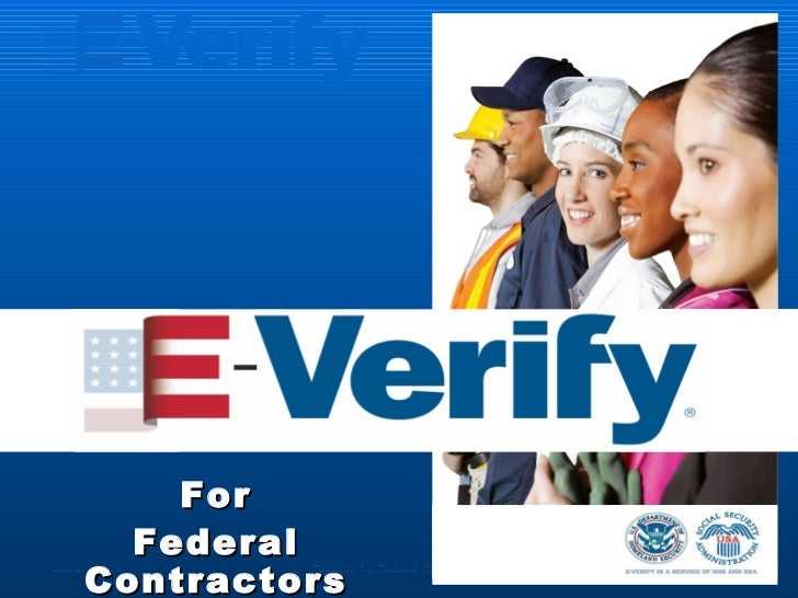 January 2011 E-Verify for Federal Contractors For Federal Contractors