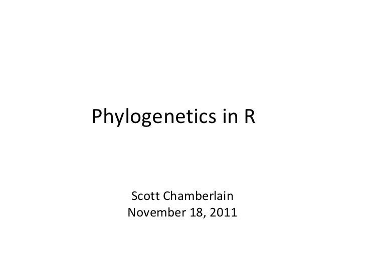 Phylogenetics in R Scott Chamberlain November 18, 2011
