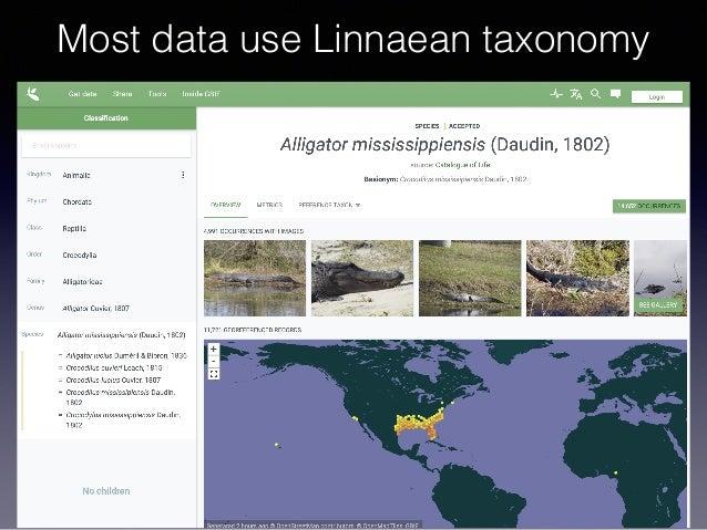 Most data use Linnaean taxonomy