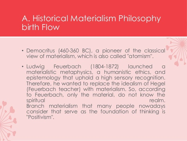 an overview of the philosophy of materialism Osophy for the future its subtitle, the quest of modern materialism, indicates the  eventful character of this book \ philosophical materialism has been under an.