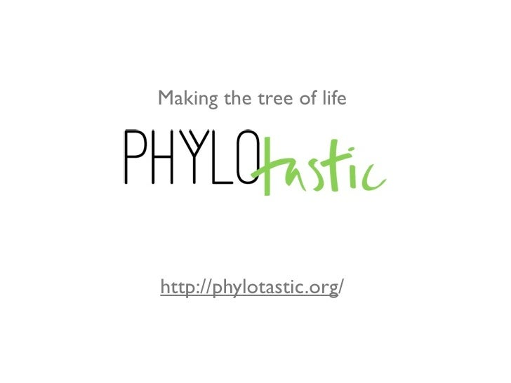 Making the tree of lifehttp://phylotastic.org/