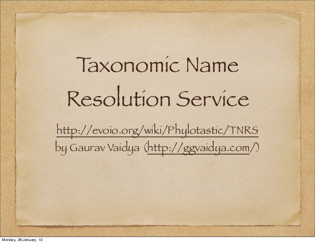 Taxonomic Name                           Resolution Service                         http://evoio.org/wiki/Phylotastic/TNRS...