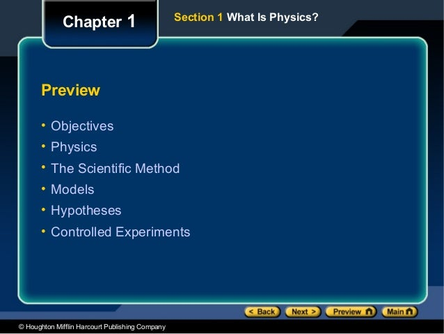 Section 1 What Is Physics?             Chapter 1      Preview      • Objectives      • Physics      • The Scientific Metho...