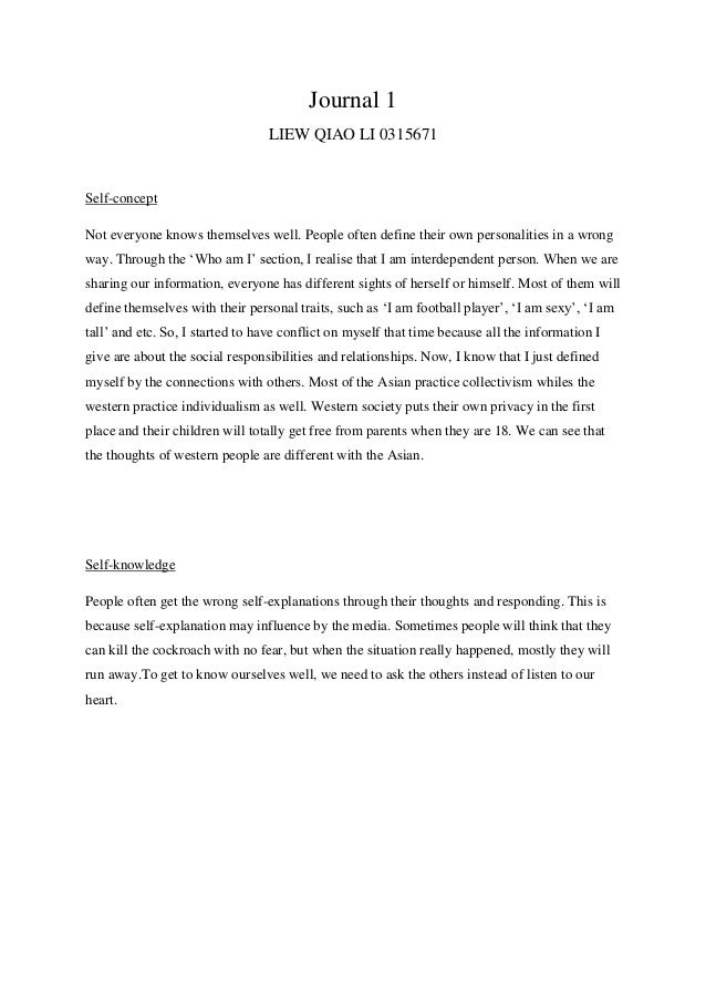 Journal 1 LIEW QIAO LI 0315671  Self-concept Not everyone knows themselves well. People often define their own personaliti...