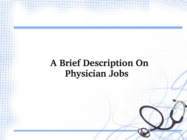A Brief Description On      Physician Jobs
