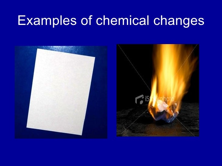 Basic Chemistry 10 Examples Of Chemical Change And 10 Examples Of