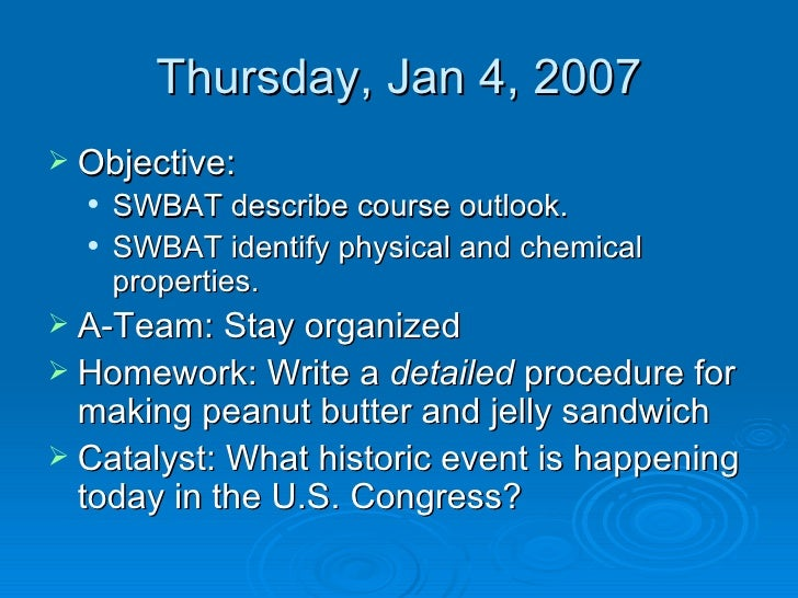 Thursday, Jan 4, 2007 <ul><li>Objective:  </li></ul><ul><ul><li>SWBAT describe course outlook. </li></ul></ul><ul><ul><li>...