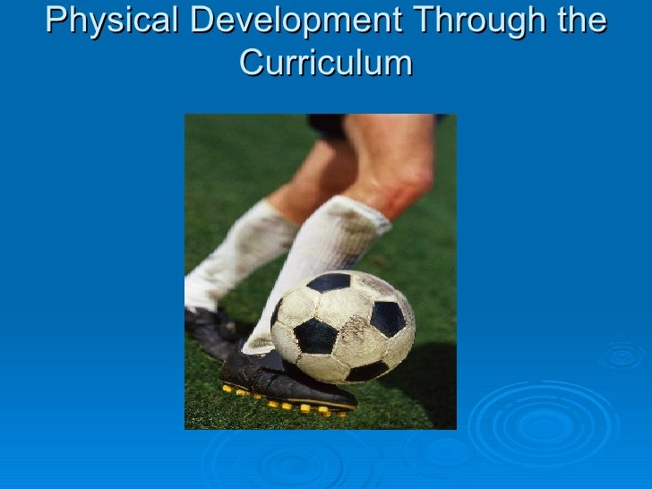 Physical Development Through the Curriculum