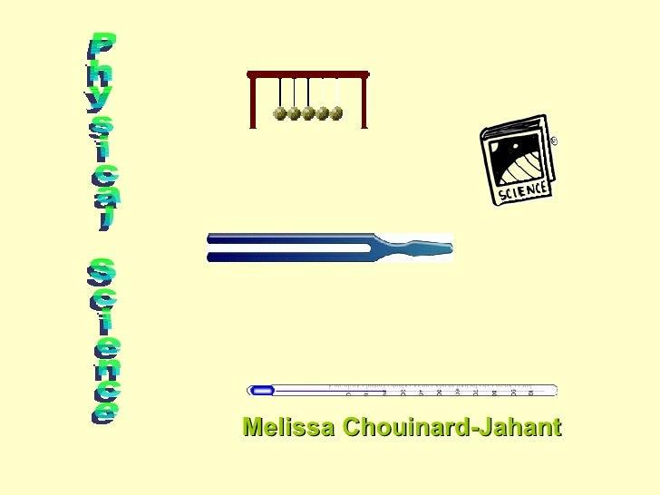 Melissa Chouinard-Jahant Physical Science