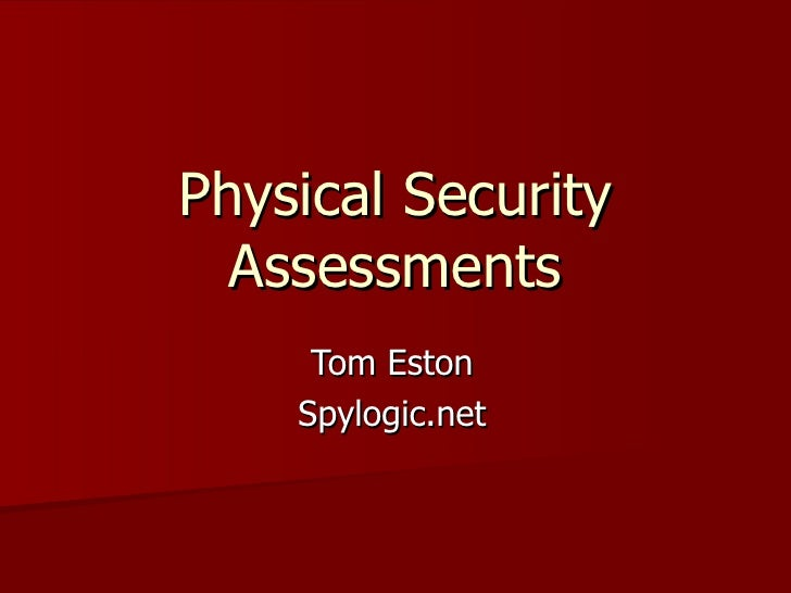 Physical Security Assessments Tom Eston Spylogic.net