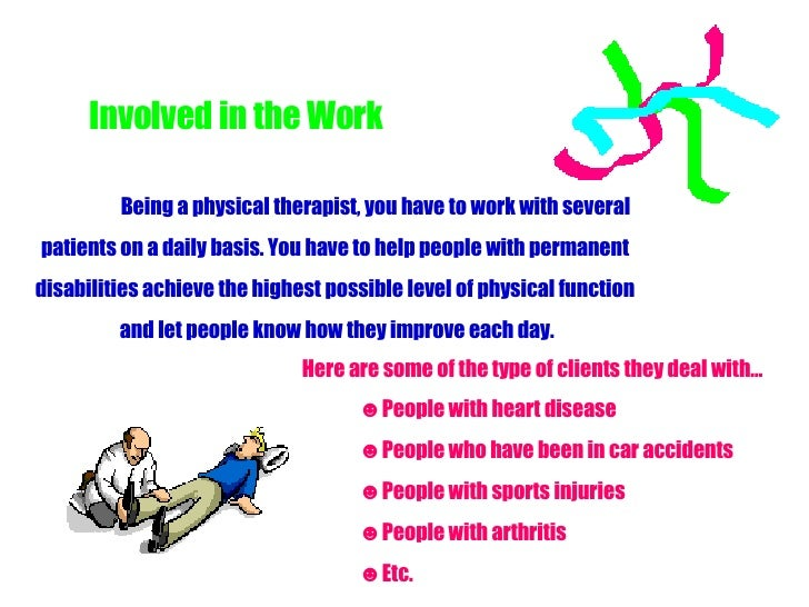 Involved in the Work <ul><li>Here are some of the type of clients they deal with… </li></ul><ul><li>People with heart dise...