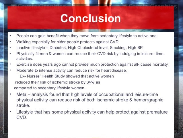 June 16, 2013 14Conclusion• People can gain benefit when they move from sedentary lifestyle to active one.• Walking especi...