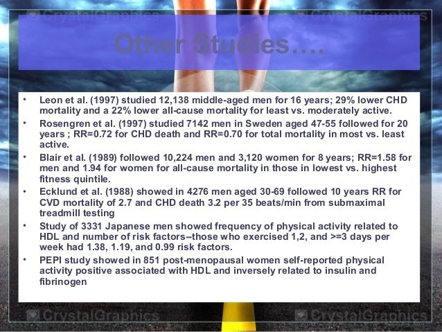 June 16, 2013 7Other Studies….• Leon et al. (1997) studied 12,138 middle-aged men for 16 years; 29% lower CHDmortality and...