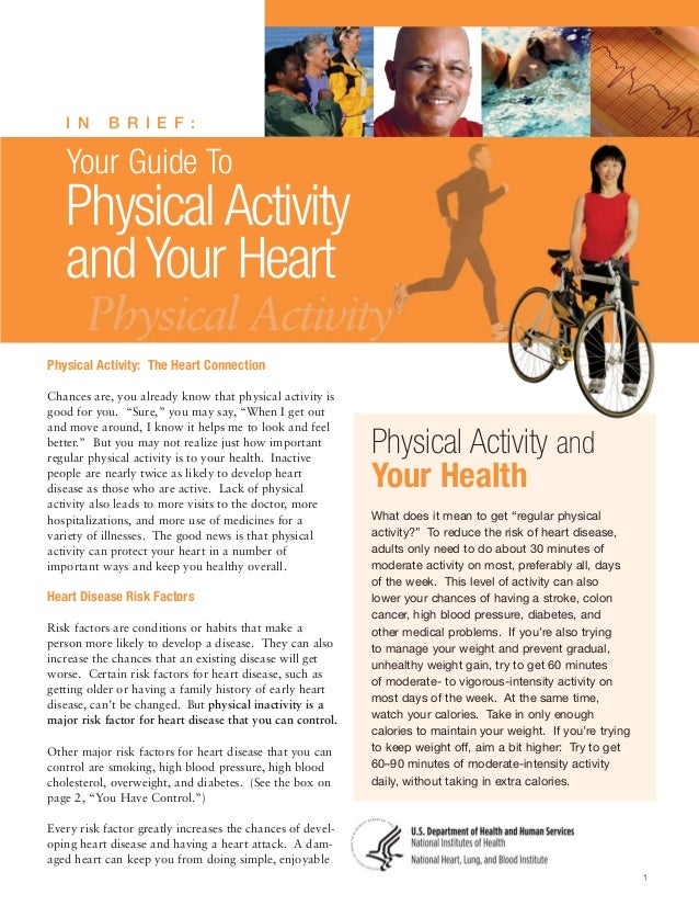 I N  B R I E F :    Your Guide To  Physical Activity and Your Heart Physical Activity: The Heart Connection Chances are, y...