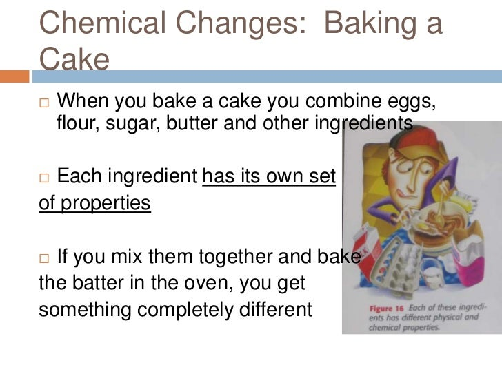 Chemical And Physical Changes In A Cake