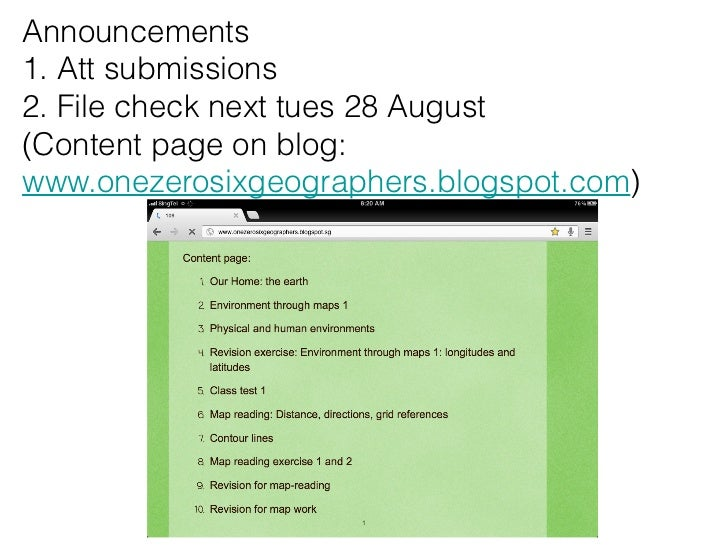 Announcements1. Att submissions2. File check next tues 28 August(Content page on blog:www.onezerosixgeographers.blogspot.c...