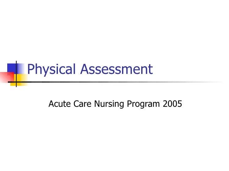 Physical Assessment Acute Care Nursing Program 2005