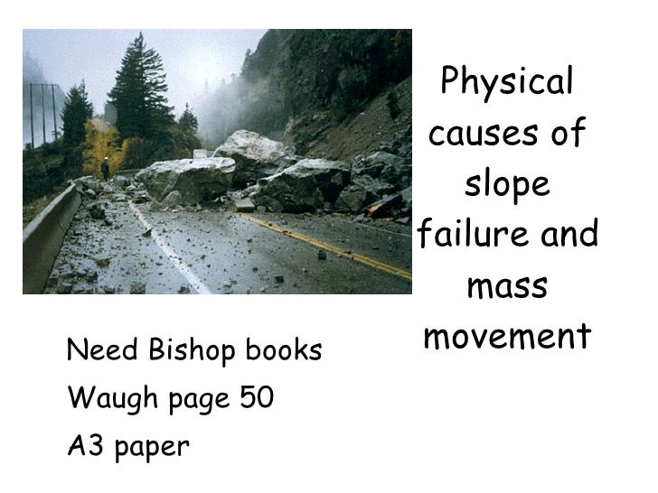 Physical                      causes of                        slope                     failure and                      ...