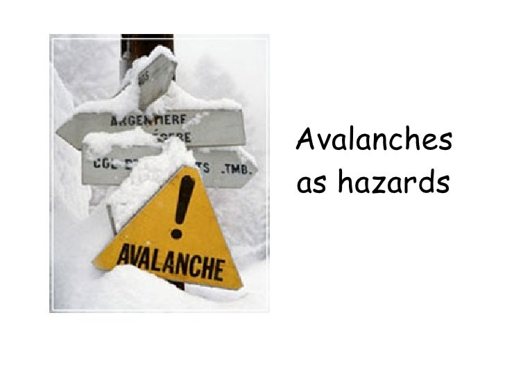 Avalanches as hazards