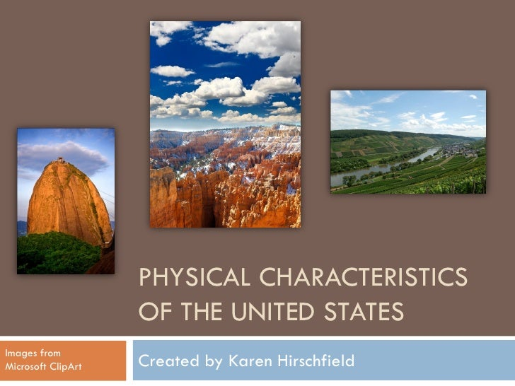PHYSICAL CHARACTERISTICS                    OF THE UNITED STATESImages fromMicrosoft ClipArt   Created by Karen Hirschfield